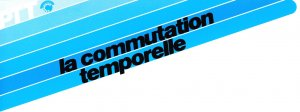 BandeauPTTCommutationTemporelle